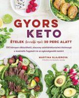 Martina Slajerova: Gyors keto ételek (kevesebb mint) 30 perc alatt