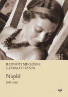 Radnóti Miklósné Gyarmati Fanni:  Napló 1935-1946 I.-II.