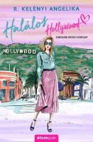 R. Kelényi Angelika: Halálos Hollywood