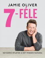 Jamie Oliver: 7-féle - Egyszerű ötletek a hét minden napjára