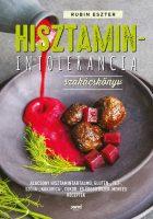 Rubin Eszter: Hisztaminintolerancia szakácskönyv Alacsony hisztamintartalmú, glutén-,tej-,szója-,kukorica-,cukor-és édesítőszer-mentes receptek